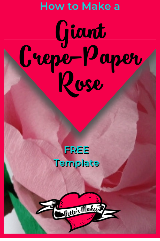 How to make an incredible crepe-paper rose - make it GIANT or make it small - the template gives you it all!-BettesMakes.com