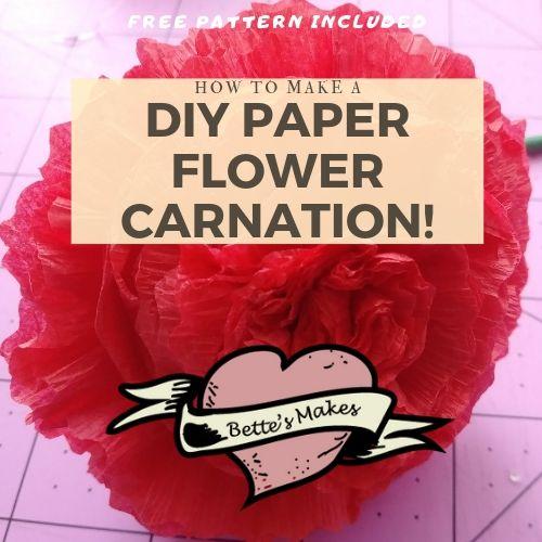 DIY Paper Flower Carnation - BettesMakes