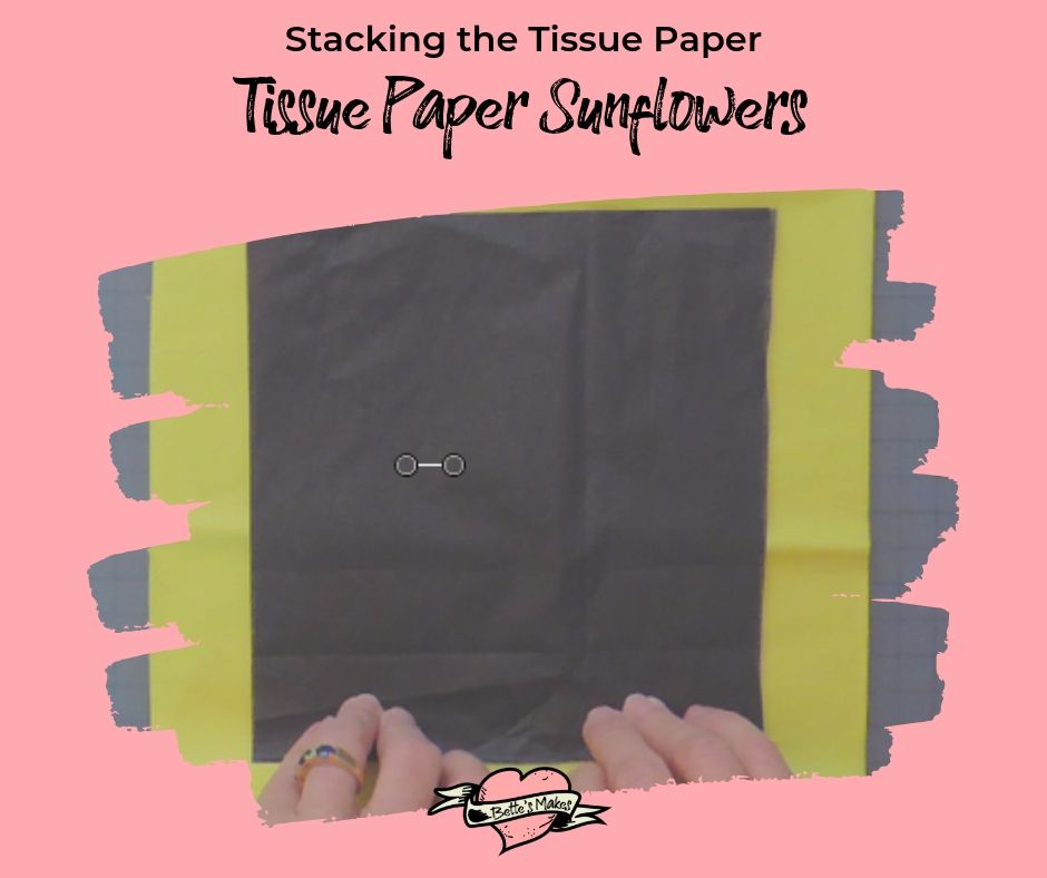 Stacking the tissue paper for the tissue paper sunflower - bettesmakes.com