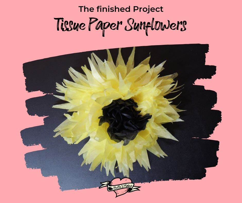Final product - tissue paper sunflower - bettesmakes.com