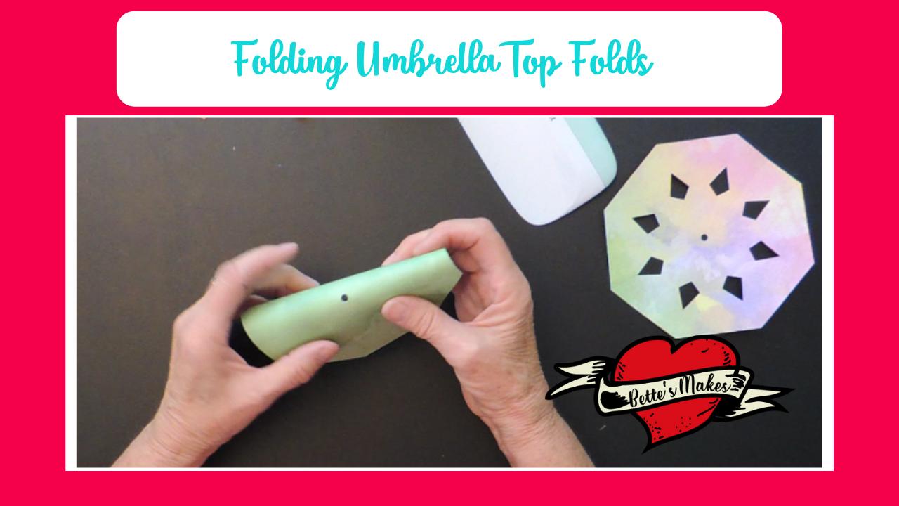 Folding Umbrellas - Top Folds - BettesMakes.com