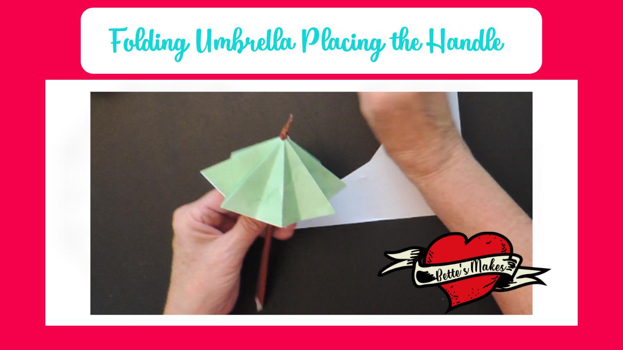 Folding Umbrellas - Placing the Handle - BettesMakes.com