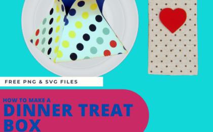 How to Make a Super Cute Dinner Treat Box