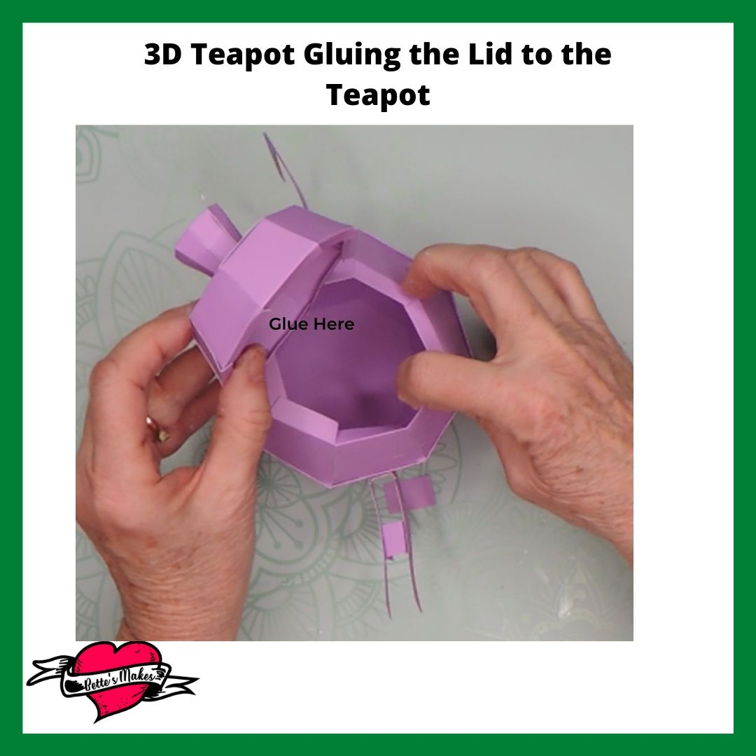 3D Teapot Gluing the Lid to the Teapot