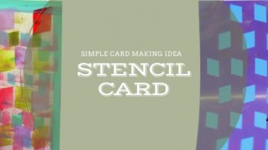 Simple Card Making Idea - Stencil Card