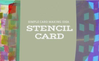 Simple Card Making Idea - Stencil Card