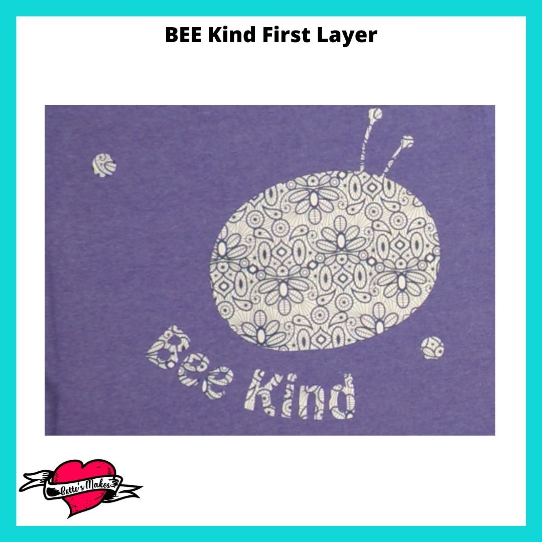 BEE Kind Turning First Layer
