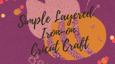 Simple Layered Iron-On Cricut Craft