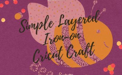 Simple Layered Iron-On Cricut Craft