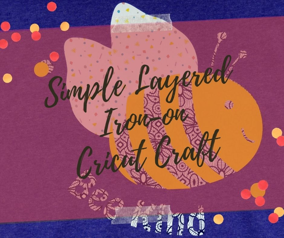 Simple Layered Iron-On Cricut Craft Project