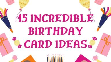 15 Incredible Birthday Card Ideas