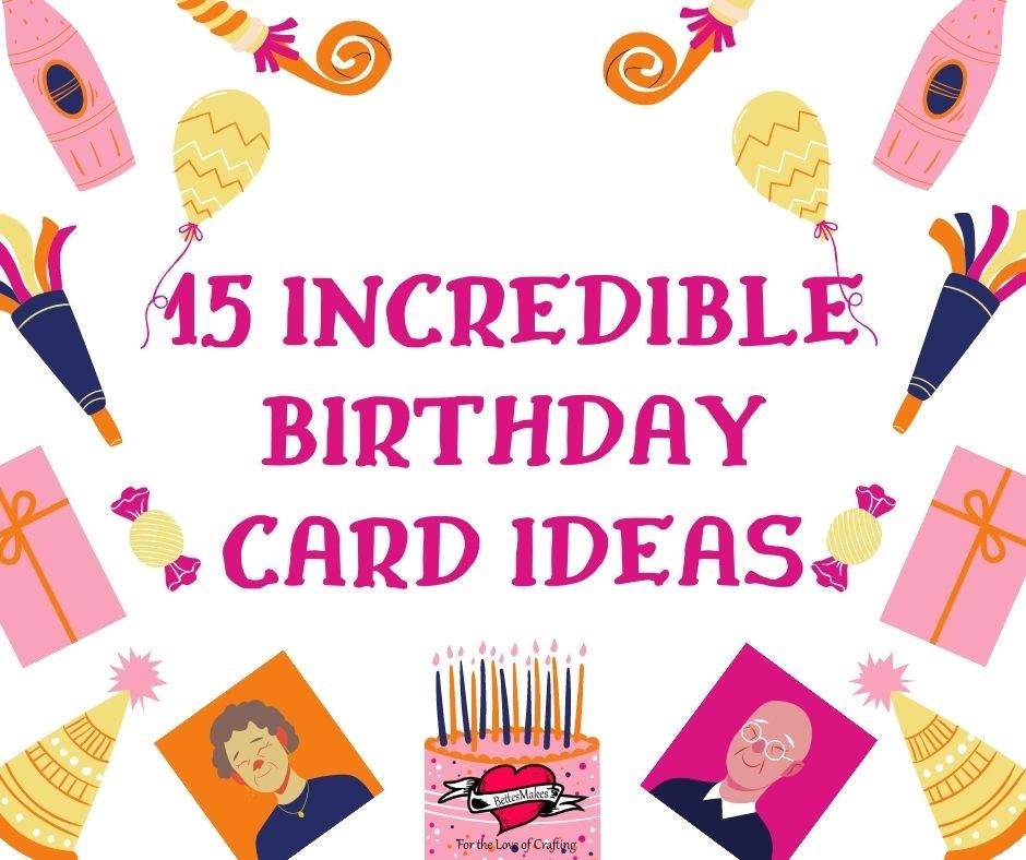 15 Incredible Cute Handmade Birthday Card Ideas