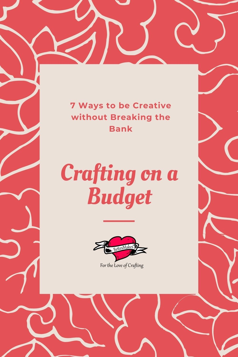 7 Easy Ways to Craft on a Budget