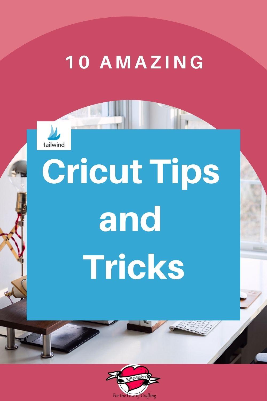 10 Amazing Cricut Tips and Tricks