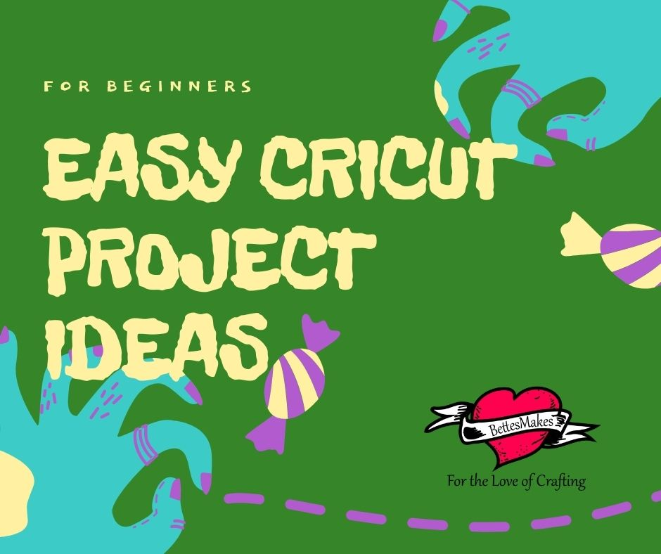 Easy Cricut Project Ideas For Beginners