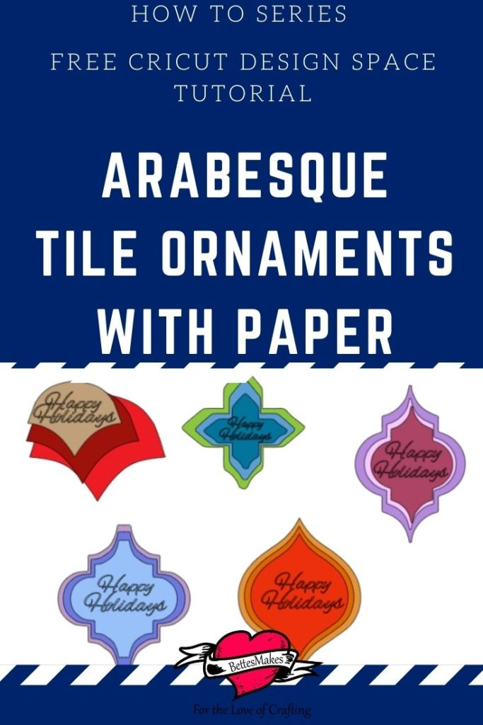 How to Series - Cricut Design Space - Arabesque Tile Ornaments With Paper