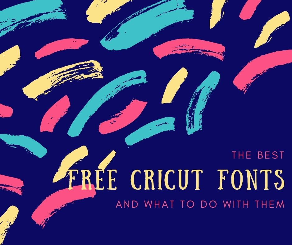 The Best FREE Circut Fonts and What To Do With Them