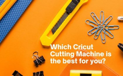 Which Cricut Cutting Machine is best for you