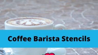 Coffee Barista Stencils