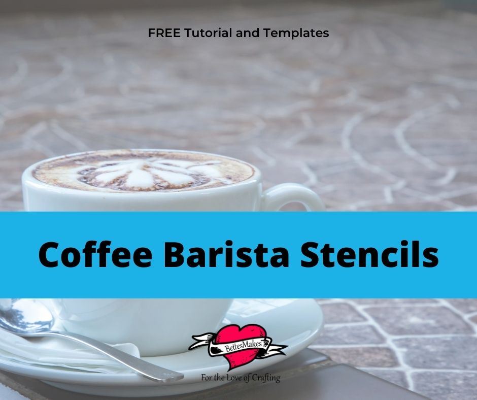 Barista Stencils You Can Make With Your Cricut